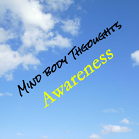 Awareness On Mind Body Thoughts