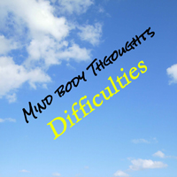 Difficulties In Life on Mind Body Thoughts