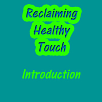 Reclaiming Healthy Touch Introduction