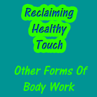 Reclaiming Healthy Touch Other Forms Of Body Work